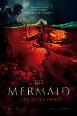 Nonton film The Mermaid: Lake of the Dead terbaru
