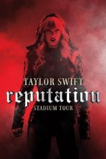 Nonton film Taylor Swift: Reputation Stadium Tour terbaru
