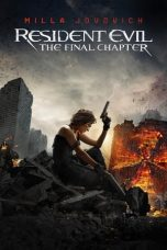 Nonton film Resident Evil: The Final Chapter terbaru