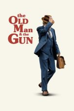 Nonton film The Old Man & the Gun terbaru