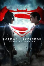 Nonton film Batman v Superman: Dawn of Justice terbaru