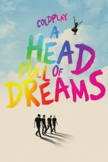 Nonton film Coldplay: A Head Full of Dreams terbaru