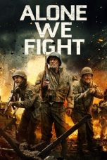 Nonton film Alone We Fight terbaru