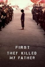 Nonton film First They Killed My Father terbaru