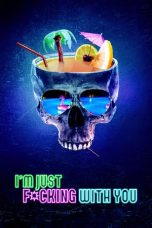 Nonton film Into the Dark: I'm Just F*cking with You terbaru