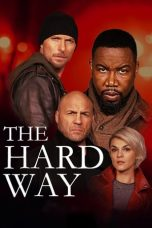 Nonton film The Hard Way terbaru