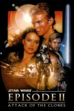 Nonton film Star Wars: Episode II – Attack of the Clones terbaru