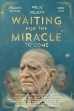 Nonton film Waiting for the Miracle to Come terbaru