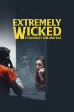 Nonton film Extremely Wicked, Shockingly Evil and Vile terbaru