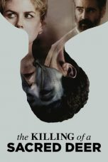 Nonton film The Killing of a Sacred Deer terbaru