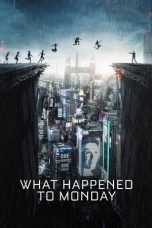 Nonton film What Happened to Monday terbaru