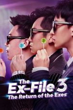 Nonton film The Ex-File 3: The Return of the Exes terbaru