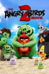 Nonton film The Angry Birds Movie 2 terbaru
