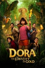 Nonton film Dora and the Lost City of Gold terbaru
