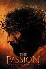 Nonton film The Passion of the Christ terbaru