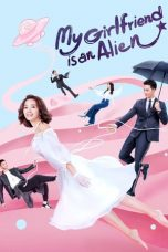 Nonton film My Girlfriend is an Alien terbaru